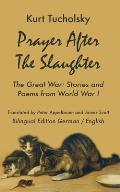 Prayer After the Slaughter: The Great War: Poems and Stories from World War I