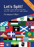 Let's Split! a Complete Guide to Separatist Movements and Aspirant Nations, from Abkhazia to Zanzibar