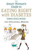 Smart Womans Guide to Eating Right with Diabetes What Will Work