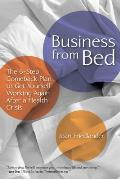 Business from Bed: A 6-Step Comeback Plan to Get Yourself Working After a Health Crisis