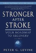Stronger After Stroke, Second Edition: Your Roadmap to Recovery (Revised)