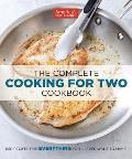 The Complete Cooking for Two Cookbook: 650 Recipes for Everything Youll Ever Want to Make