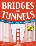 Bridges & Tunnels Investigate Feats of Engineering with 25 Projects