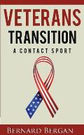 Veterans Transition: A Contact Sport