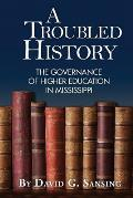 A Troubled History: The Governance of Higher Education in Mississippi