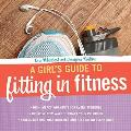 Girls Guide to Fitting in Fitness