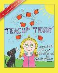 Teacup Trudy: A Children's Book, Classic Edition