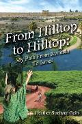 From Hilltop to Hilltop: My Path from Rwanda to Israel