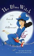The Blue Witch (Who Dared to Be Different)