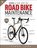Zinn & the Art of Road Bike Maintenance The Worlds Best Selling Bicycle Repair & Maintenance Guide