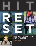 Hit Reset A Revolutionary Yoga Approach for Athletic Recovery & Repair