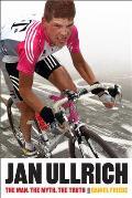 Jan Ullrich: The Man. the Myth. the Truth.