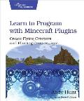 Learn to Program with Minecraft Plugins 1st Edition Create Flying Creepers & Flaming Cows in Java