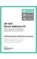 Hp Atp Server Solutions V2 Official Certification Study Guide (Exam HP0-S41 and HP2-T29): HP Expertone