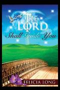 The Lord Shall Guide You