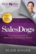 SalesDogs: You Don't Have to Be an Attack Dog to Explode Your Income