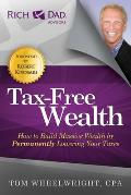 Tax Free Wealth How to Build Massive Wealth by Permanently Lowering Your Taxes