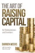 The Art of Raising Capital: For Entrepreneurs and Investors