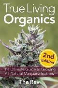 True Living Organics The Ultimate Guide to Growing All Natural Marijuana Indoors