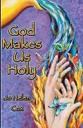 God Makes Us Holy