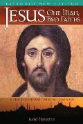 Jesus: One Man, Two Faiths. Expanded Second Edition