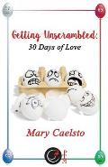 Getting Unscrambled: 30 Days of Love