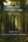 Tour the Twilight Saga Book Two: Vancouver, British Columbia