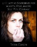Eft Tapping Statements for Anxiety, Fear, Anger, Self Pity, Courage