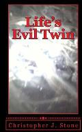 Life's Evil Twin: A Simple Man Struggles with Death After Near Death Experiences While Being Recruited for the Family Business.