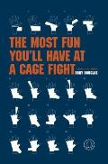 Most Fun Youll Have at a Cage Fight