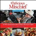 The Delicious Mischief Cookbook: 100 Favorite Recipes from 25 Years of Eating & Drinking on the Radio