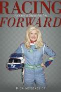 Racing Forward: Faith, Love & Triumph Over Loss