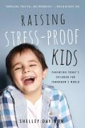 Raising Stress-Proof Kids: Parenting Today's Children for Tomorrow's World