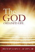 The God Ordained Life