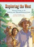 Exploring the West: Tales of Courage on the Lewis and Clark Expedition