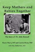 Keep Mothers and Babies Together: The Story of Dr. John Kennell