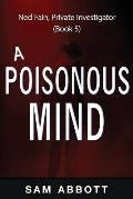 A Poisonous Mind: Ned Fain, Private Investigator, Book 5