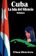Cuba La Isla del Silencio