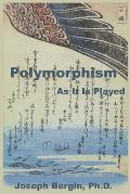 Polymorphism: As It Is Played