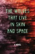 Wolves That Live in Skin & Space