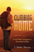Climbing Home: From Valleys of Despair to Mountains of Hope