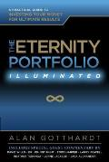 The Eternity Portfolio, Illuminated: A Practical Guide to Investing Your Money for Ultimate Results