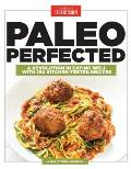 Paleo Perfected Smart New Strategies & Inventive Recipes for People Who Really Like to Eat