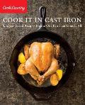 Cook It in Cast Iron Kitchen Tested Recipes for the One Pan That Does It All