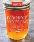 Foolproof Preserving A Guide to Small Batch Jams Jellies Pickles Condiments & More