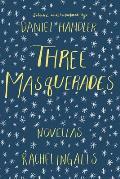 Three Masquerades Three Novellas by Rachel Ingalls