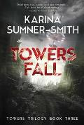 Towers Fall: Towers Trilogy, Book Three