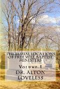 The Burial Locations of Free Will Baptist Ministers: Volume I
