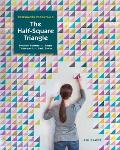 Patchwork Essentials The Half Square Triangle Foolproof Patterns & Simple Techniques from Basic Blocks