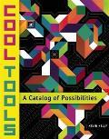 Cool Tools A Catalog of Possibilities